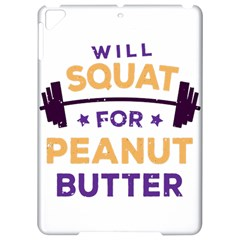 Will Squat For Peanut Butter Apple Ipad Pro 9 7   Hardshell Case