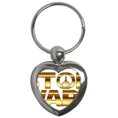 Stop Wars Key Chains (heart)