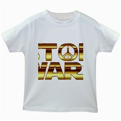 Stop Wars Kids White T Shirts