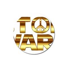 Stop Wars Magnet 3  (round)