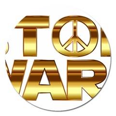 Stop Wars Magnet 5  (round)