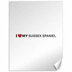 I Love My Sussex Spaniel Canvas 12  x 16