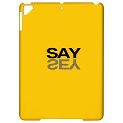 Say Yes Apple Ipad Pro 9 7   Hardshell Case
