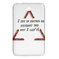 You Without Me  Samsung Galaxy Tab 3 (7 ) P3200 Hardshell Case
