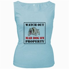 Watch Out Mad Dog On Property Women s Baby Blue Tank Top