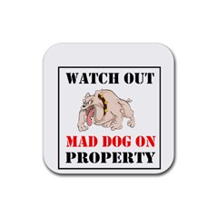 Watch Out Mad Dog On Property Rubber Square Coaster (4 Pack)