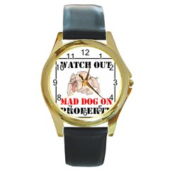 Watch Out Mad Dog On Property Round Gold Metal Watch