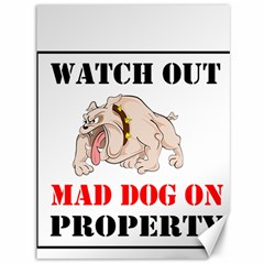 Watch Out Mad Dog On Property Canvas 36  X 48