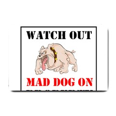 Watch Out Mad Dog On Property Small Doormat