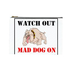 Watch Out Mad Dog On Property Cosmetic Bag (large)