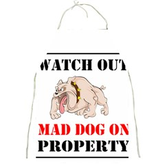 Watch Out Mad Dog On Property Full Print Aprons