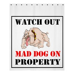 Watch Out Mad Dog On Property Shower Curtain 60  X 72  (medium)
