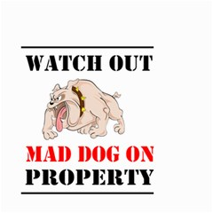 Watch Out Mad Dog On Property Small Garden Flag (two Sides)