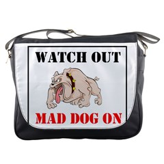Watch Out Mad Dog On Property Messenger Bags