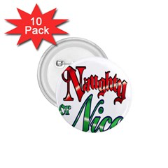 Vintage Christmas Naughty Or Nice 1 75  Buttons (10 Pack)