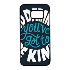 Be Kind Samsung Galaxy S7 Black Seamless Case