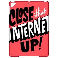 Closethe Internet Up Apple Ipad Pro 9 7   Hardshell Case