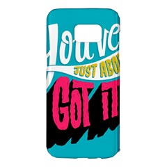 Youve Just About Gotit Samsung Galaxy S7 Edge Hardshell Case