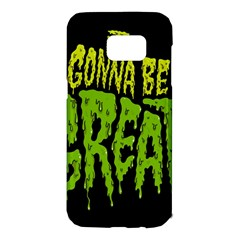 Its Gonna Be Great Samsung Galaxy S7 Edge Hardshell Case