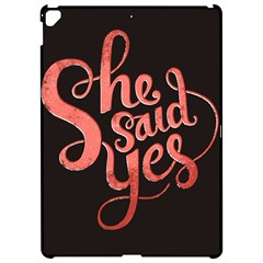 She Said Yes Apple Ipad Pro 12 9   Hardshell Case