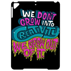 We Dont Grow Into Creativity We Grow Out Of It Apple Ipad Pro 9 7   Hardshell Case
