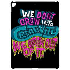 We Dont Grow Into Creativity We Grow Out Of It Apple iPad Pro 12.9   Hardshell Case