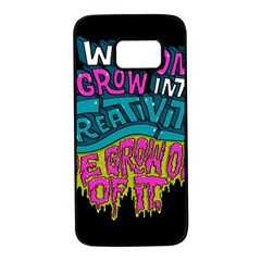 We Dont Grow Into Creativity We Grow Out Of It Samsung Galaxy S7 Black Seamless Case