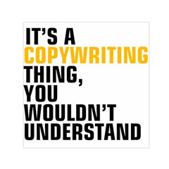 It a Copywriting Thing, you wouldn t understand Small Satin Scarf (Square)