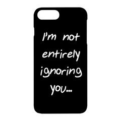 I m Not Entirely Ignoring You Apple Iphone 7 Plus Hardshell Case