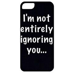 I m not entirely ignoring you... Apple iPhone 5 Classic Hardshell Case