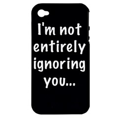 I m not entirely ignoring you... Apple iPhone 4/4S Hardshell Case (PC+Silicone)