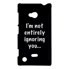 I m not entirely ignoring you... Nokia Lumia 720