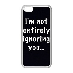 I m not entirely ignoring you... Apple iPhone 5C Seamless Case (White)