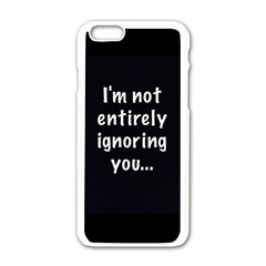 I m not entirely ignoring you... Apple iPhone 6/6S White Enamel Case