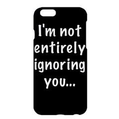 I m not entirely ignoring you... Apple iPhone 6 Plus/6S Plus Hardshell Case