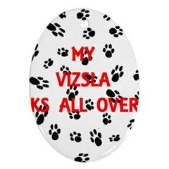 My Vizsla Walks On Me  Ornament (Oval)