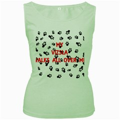 My Vizsla Walks On Me  Women s Green Tank Top
