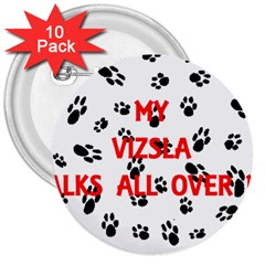 My Vizsla Walks On Me  3  Buttons (10 pack)