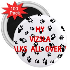 My Vizsla Walks On Me  3  Magnets (100 pack)