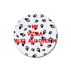 My Vizsla Walks On Me  Rubber Round Coaster (4 pack)