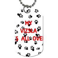 My Vizsla Walks On Me  Dog Tag (Two Sides)