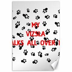 My Vizsla Walks On Me  Canvas 12  x 18