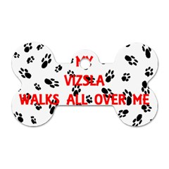My Vizsla Walks On Me  Dog Tag Bone (Two Sides)