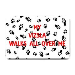 My Vizsla Walks On Me  Small Doormat