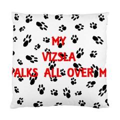 My Vizsla Walks On Me  Standard Cushion Case (Two Sides)
