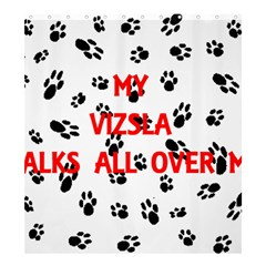 My Vizsla Walks On Me  Shower Curtain 66  x 72  (Large)