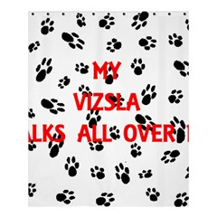 My Vizsla Walks On Me  Shower Curtain 60  x 72  (Medium)