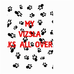 My Vizsla Walks On Me  Large Garden Flag (Two Sides)