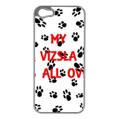 My Vizsla Walks On Me  Apple iPhone 5 Case (Silver)