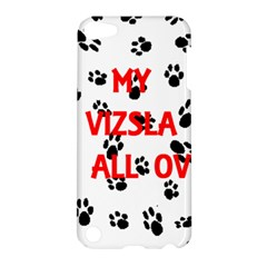 My Vizsla Walks On Me  Apple iPod Touch 5 Hardshell Case